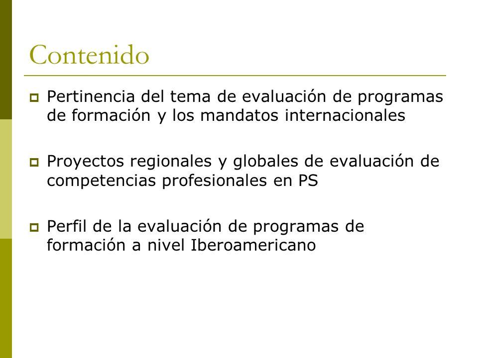 Contenido Pertinencia del tema de evaluación de programas de formación y los mandatos internacionales Proyectos regionales y globales de evaluación de