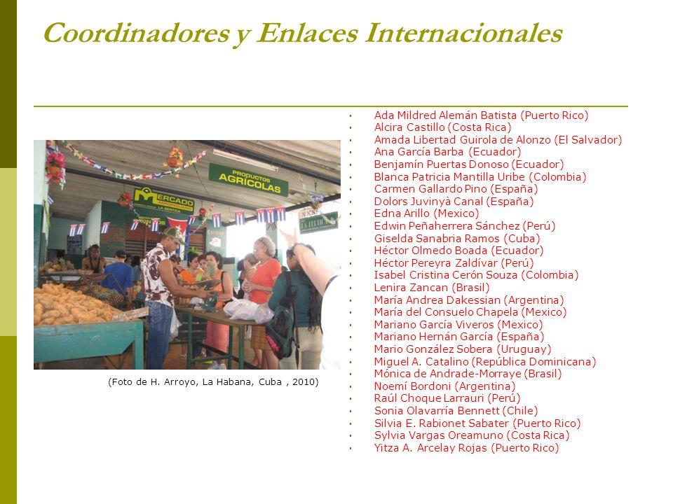 Coordinadores y Enlaces Internacionales Ada Mildred Alemán Batista (Puerto Rico) Alcira Castillo (Costa Rica) Amada Libertad Guirola de Alonzo (El Sal