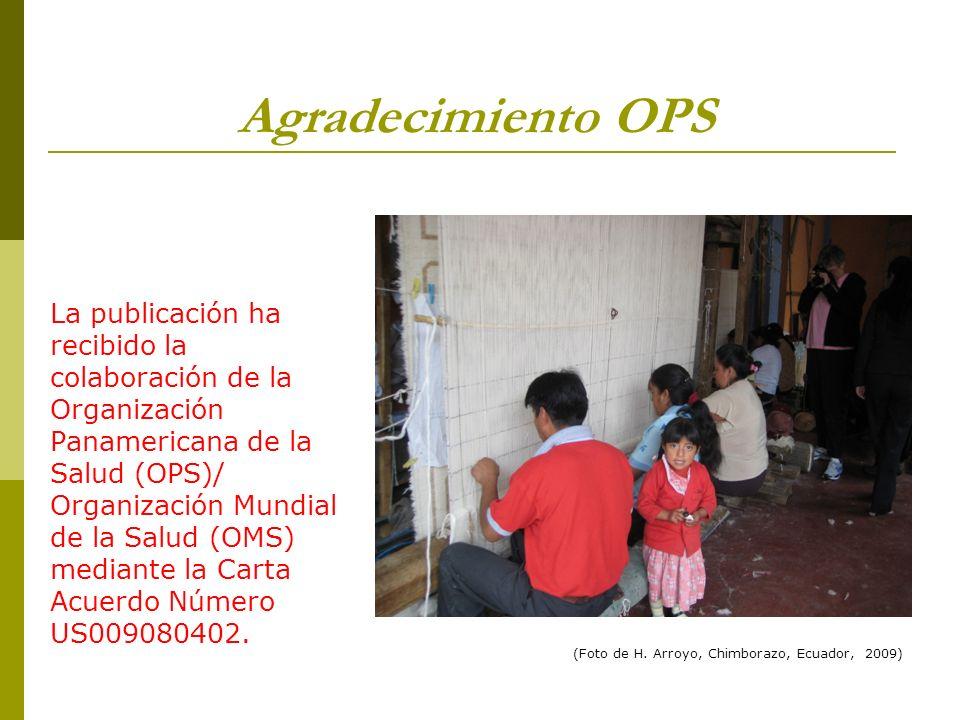 Agradecimiento OPS La publicación ha recibido la colaboración de la Organización Panamericana de la Salud (OPS)/ Organización Mundial de la Salud (OMS