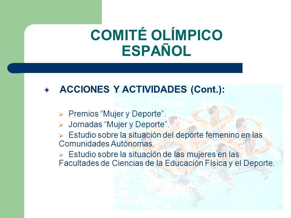 COMITÉ OLÍMPICO ESPAÑOL ACCIONES Y ACTIVIDADES: Estudios y recopilación de datos sobre participación de mujeres en puestos directivos del deporte. Cam