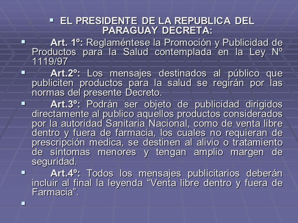 EL PRESIDENTE DE LA REPUBLICA DEL PARAGUAY DECRETA: EL PRESIDENTE DE LA REPUBLICA DEL PARAGUAY DECRETA: Art.