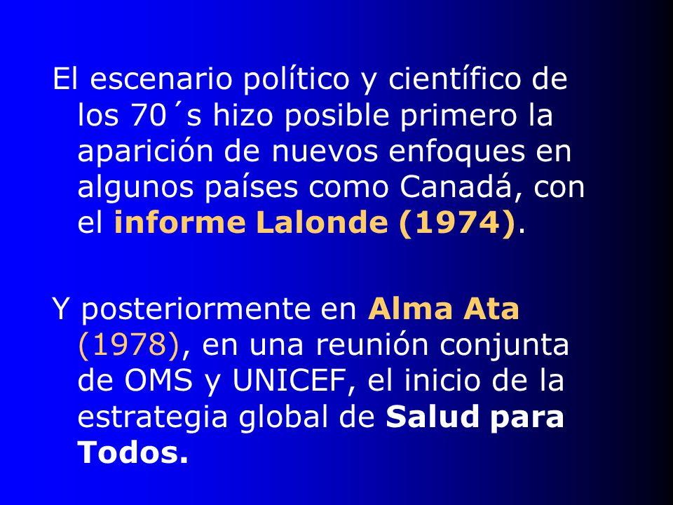 El escenario político y científico de los 70´s hizo posible primero la aparición de nuevos enfoques en algunos países como Canadá, con el informe Lalo