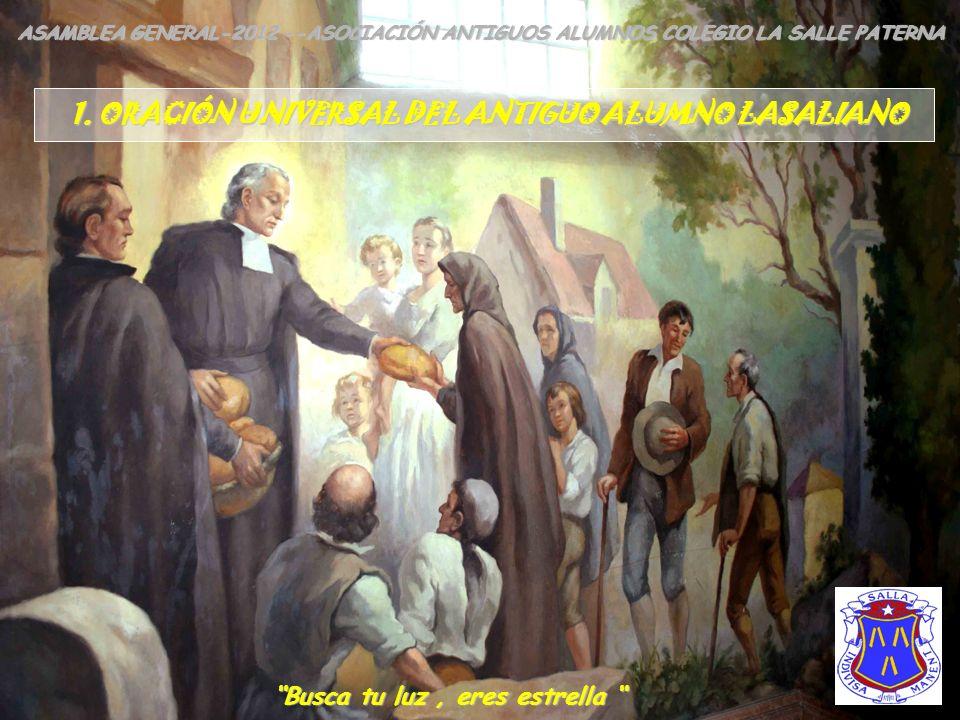 Entramos para aprender, salimos para servir ASAMBLEA GENERAL-2012 --ASOCIACIÓN ANTIGUOS ALUMNOS COLEGIO LA SALLE PATERNA ORDEN DEL DÍA: 1. Oración: Or