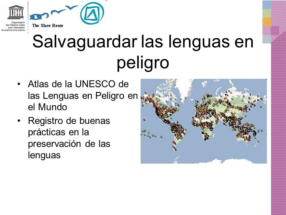 Atlas de la UNESCO de las Lenguas en Peligro en el Mundo Registro de buenas prácticas en la preservación de las lenguas Salvaguardar las lenguas en pe