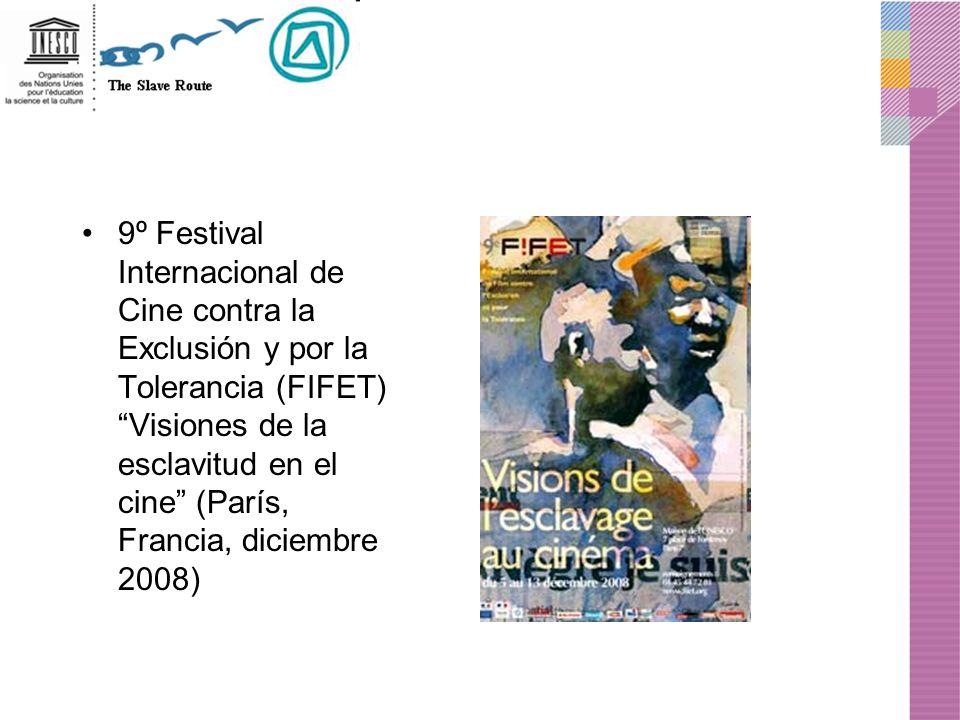 9º Festival Internacional de Cine contra la Exclusión y por la Tolerancia (FIFET) Visiones de la esclavitud en el cine (París, Francia, diciembre 2008