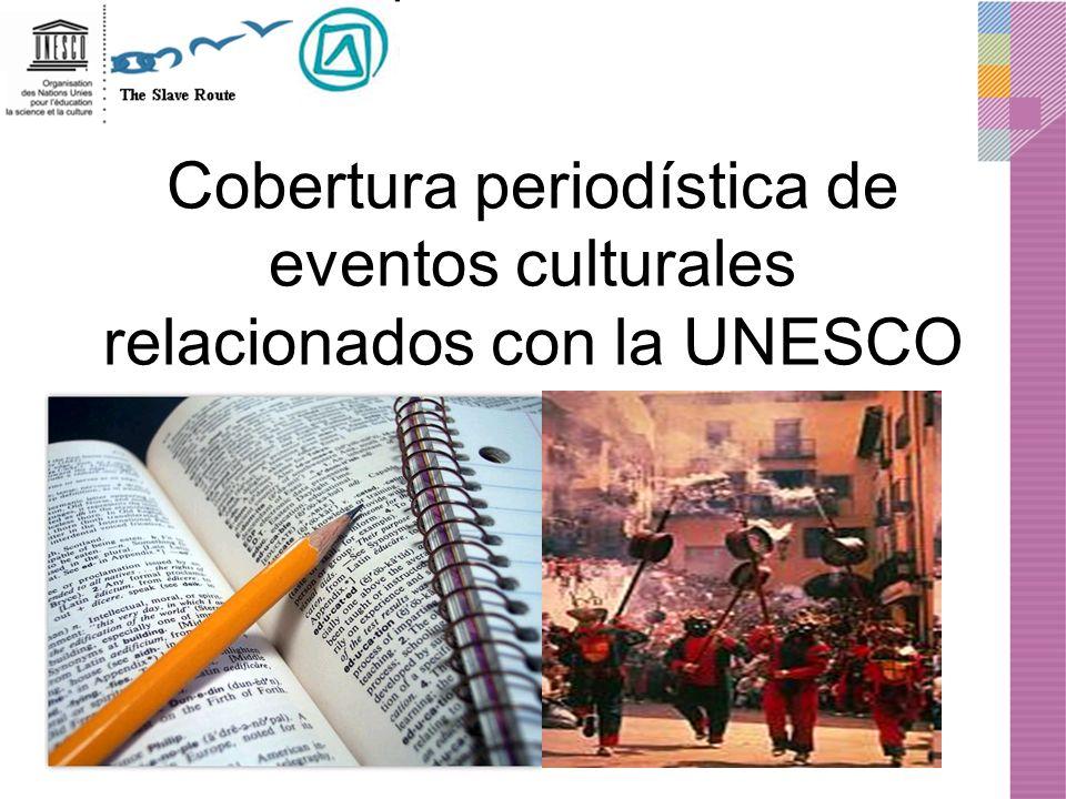 Cobertura periodística de eventos culturales relacionados con la UNESCO