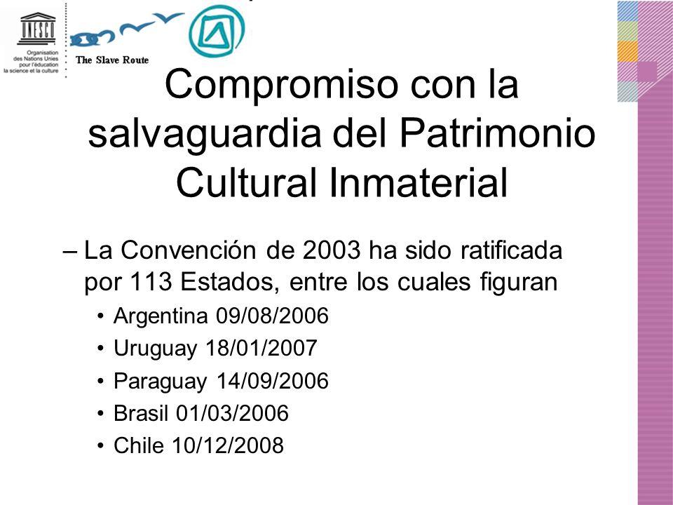 Compromiso con la salvaguardia del Patrimonio Cultural Inmaterial –La Convención de 2003 ha sido ratificada por 113 Estados, entre los cuales figuran