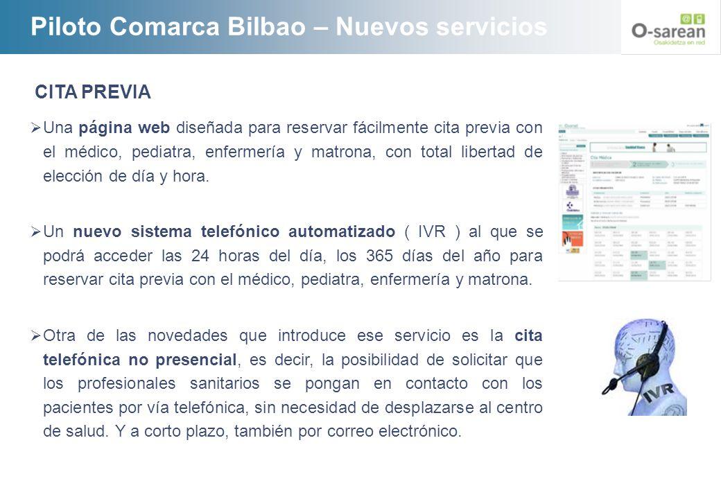 Piloto Comarca Bilbao – Nuevos servicios CITA PREVIA Una página web diseñada para reservar fácilmente cita previa con el médico, pediatra, enfermería