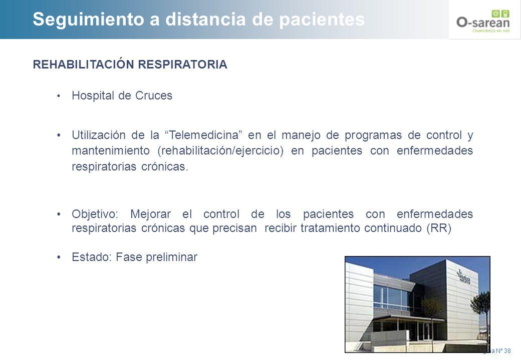 Página Nº 38 REHABILITACIÓN RESPIRATORIA Hospital de Cruces Utilización de la Telemedicina en el manejo de programas de control y mantenimiento (rehab