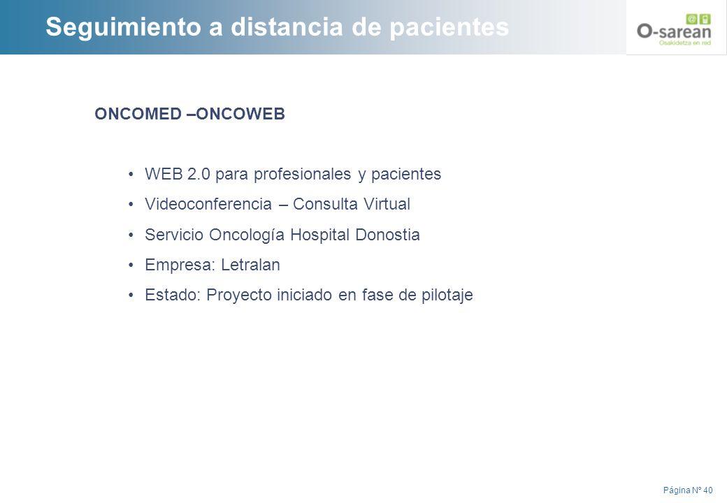 Página Nº 40 ONCOMED –ONCOWEB WEB 2.0 para profesionales y pacientes Videoconferencia – Consulta Virtual Servicio Oncología Hospital Donostia Empresa: