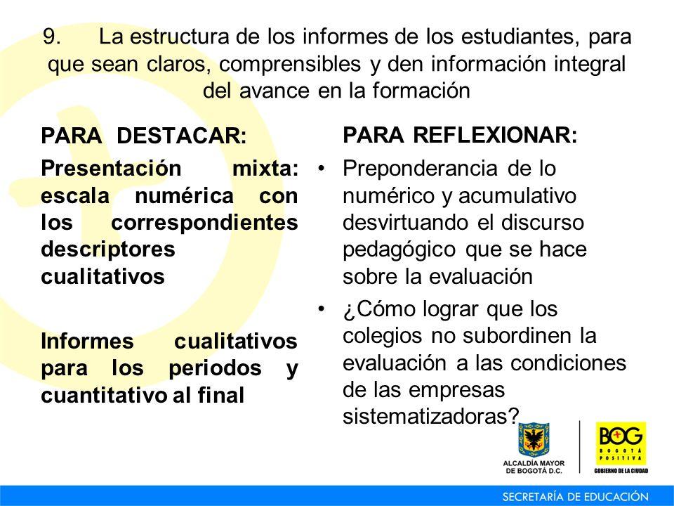 9. La estructura de los informes de los estudiantes, para que sean claros, comprensibles y den información integral del avance en la formación PARA DE