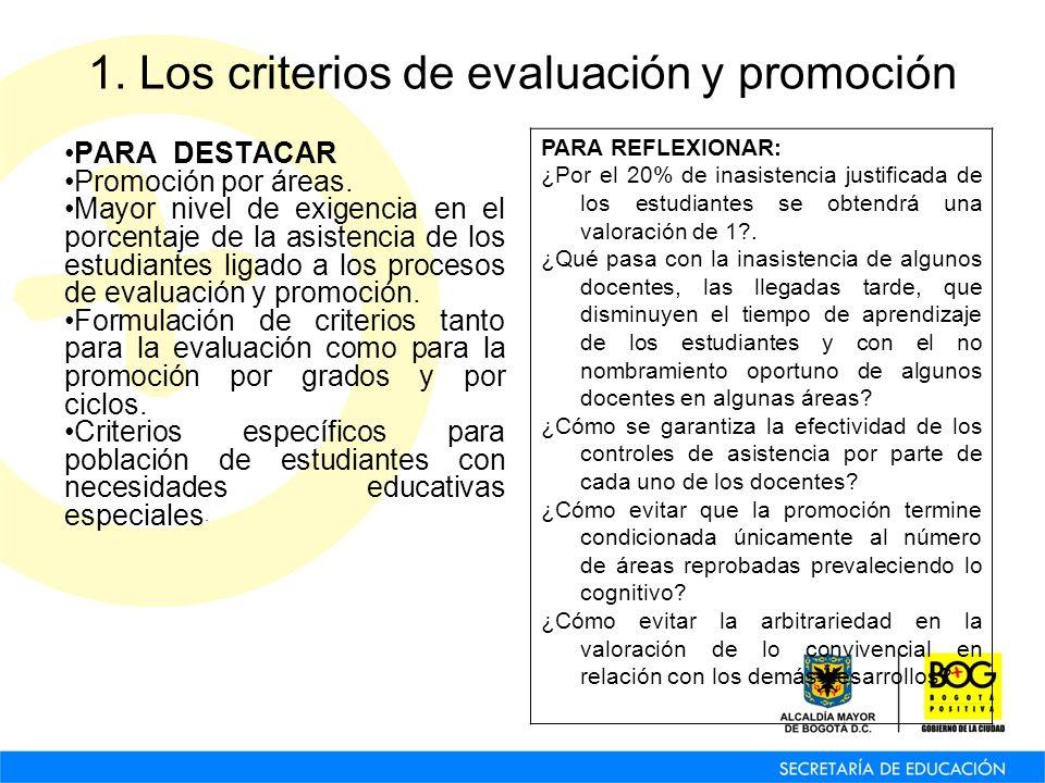 1. Los criterios de evaluación y promoción PARA DESTACAR Promoción por áreas. Mayor nivel de exigencia en el porcentaje de la asistencia de los estudi