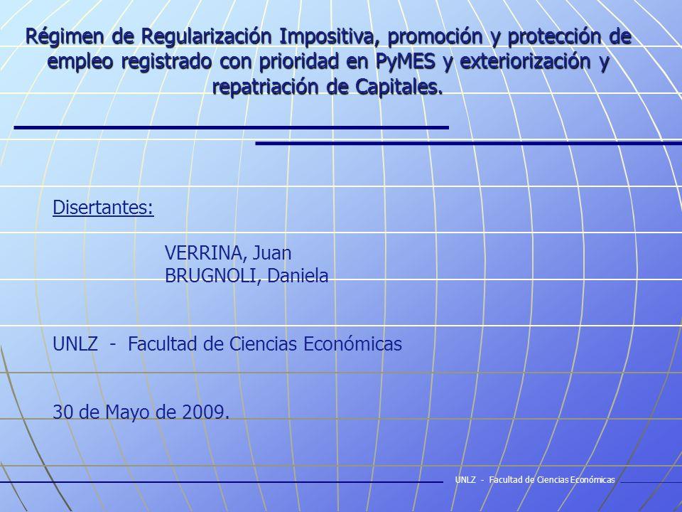 Régimen de Regularización Impositiva, promoción y protección de empleo registrado con prioridad en PyMES y exteriorización y repatriación de Capitales.