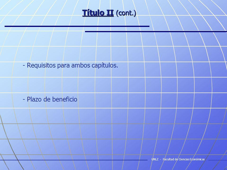Título II (cont.) - Requisitos para ambos capítulos.