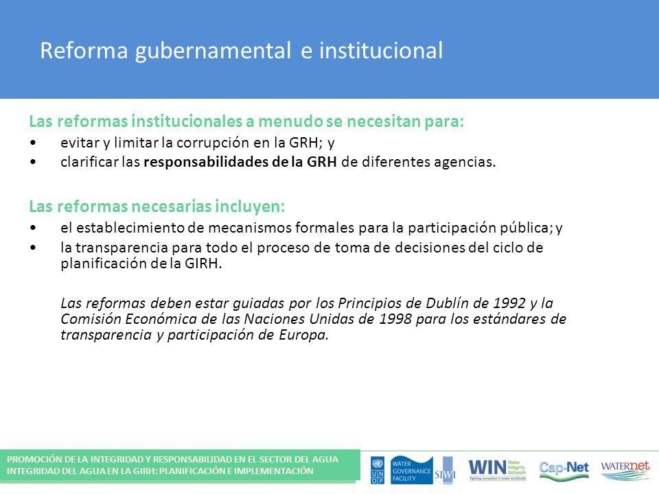 Reforma gubernamental e institucional Las reformas institucionales a menudo se necesitan para: evitar y limitar la corrupción en la GRH; y clarificar las responsabilidades de la GRH de diferentes agencias.