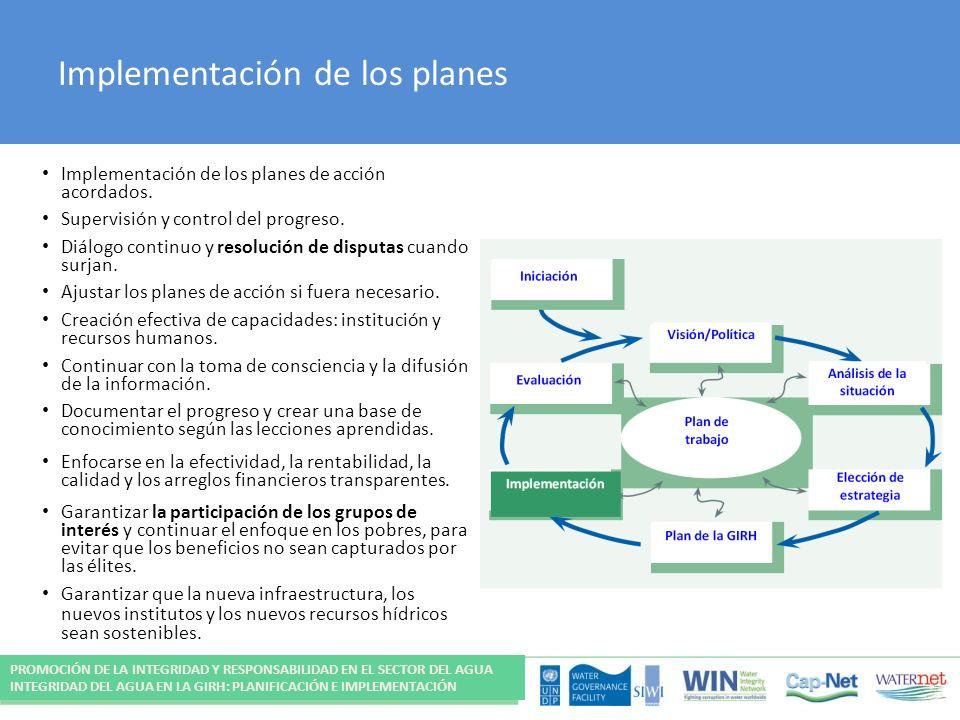 Implementación de los planes Implementación de los planes de acción acordados. Supervisión y control del progreso. Diálogo continuo y resolución de di