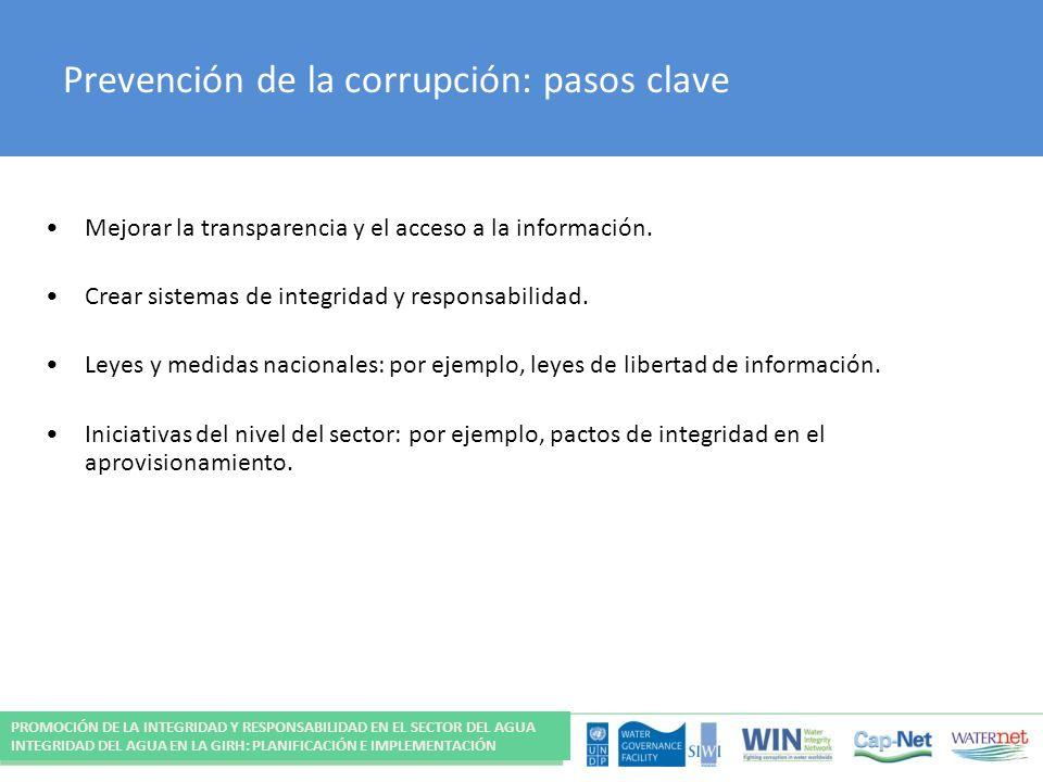 Prevención de la corrupción: pasos clave Mejorar la transparencia y el acceso a la información. Crear sistemas de integridad y responsabilidad. Leyes