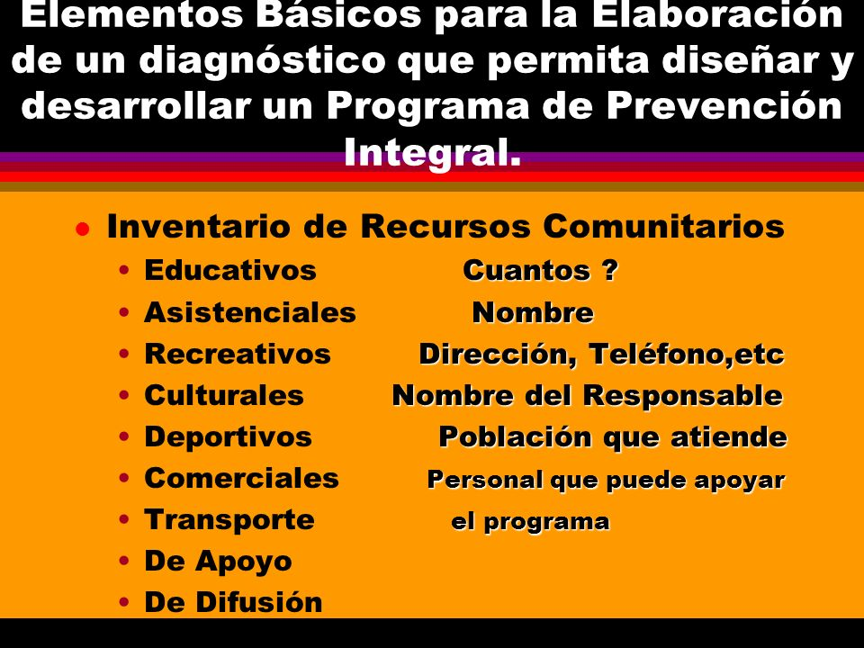 Elementos Básicos para la Elaboración de un diagnóstico que permita diseñar y desarrollar un Programa de Prevención Integral. l Inventario de Recursos