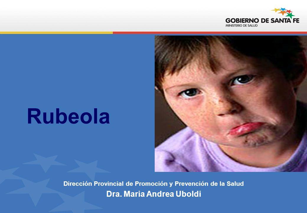 Campaña de Vacunación contra la rubéola en adultos – Argentina - 2006 PROP Ó SITO Eliminar el SRC y Controlar la rub é ola Poblaci ó n objetivo: mujeres de 15 a 39 a ñ os: 7.000.000 personas Como estrategia complementaria se vacunaron 1.255.000 hombres en grupos de riesgo (trabajadores de la salud, fuerzas armadas y de seguridad, entre otros) Rubéola Dirección Provincial de Promoción y Prevención de la Salud Dra.
