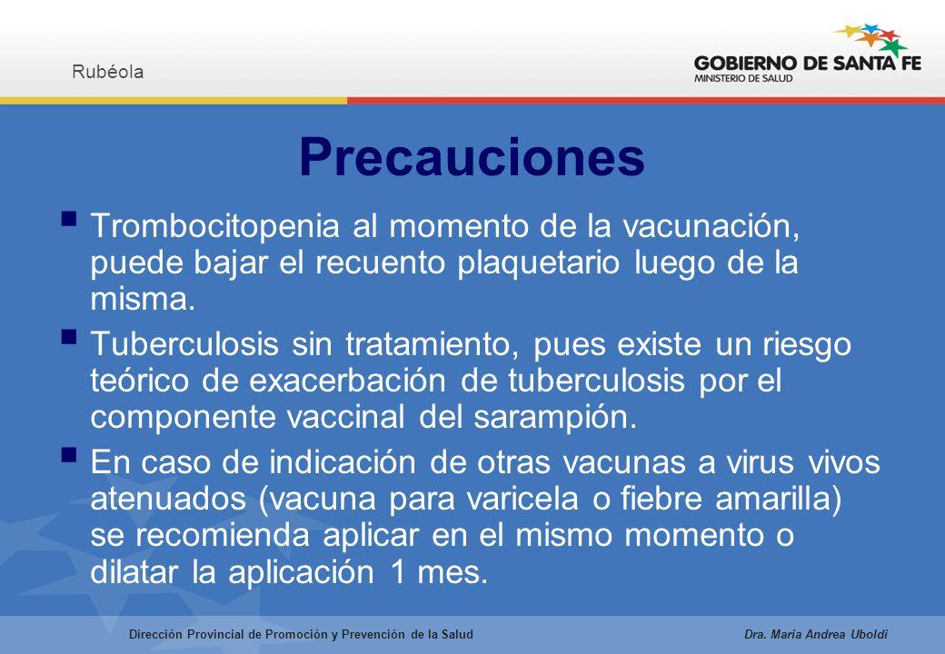 Precauciones Trombocitopenia al momento de la vacunación, puede bajar el recuento plaquetario luego de la misma.