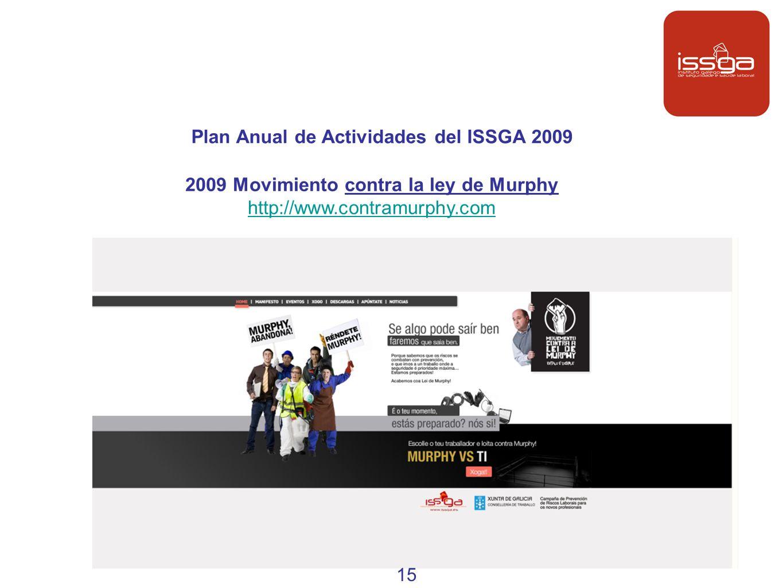 Plan Anual de Actividades del ISSGA 2009 2009 Movimiento contra la ley de Murphy http://www.contramurphy.com 15