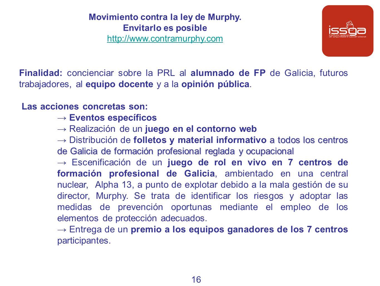 Finalidad: concienciar sobre la PRL al alumnado de FP de Galicia, futuros trabajadores, al equipo docente y a la opinión pública. Las acciones concret