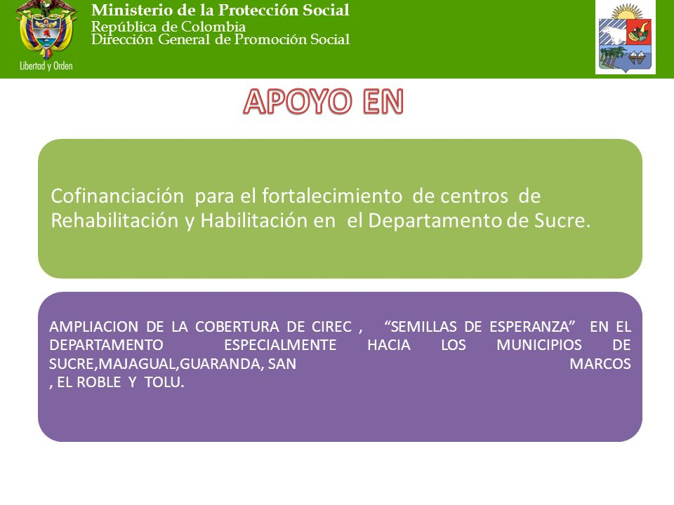Ministerio de la Protección Social República de Colombia Dirección General de Promoción Social Cofinanciación para el fortalecimiento de centros de Rehabilitación y Habilitación en el Departamento de Sucre.