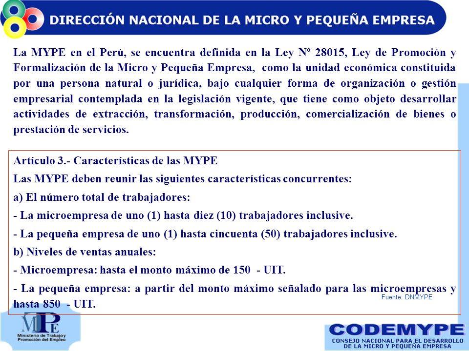 Fuente: DNMYPE La MYPE en el Perú, se encuentra definida en la Ley Nº 28015, Ley de Promoción y Formalización de la Micro y Pequeña Empresa, como la u