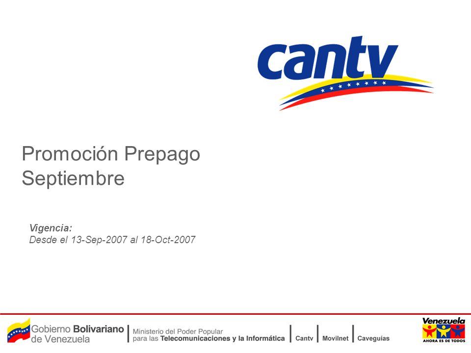 Vigencia: Desde el 13-Sep-2007 al 18-Oct-2007 Promoción Prepago Septiembre