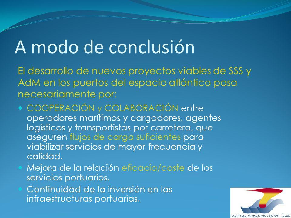 A modo de conclusión COOPERACIÓN y COLABORACIÓN entre operadores marítimos y cargadores, agentes logísticos y transportistas por carretera, que asegur
