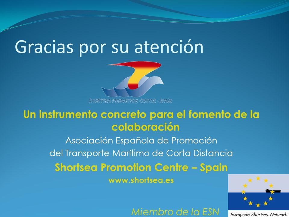 Gracias por su atención Un instrumento concreto para el fomento de la colaboración Asociación Española de Promoción del Transporte Marítimo de Corta D