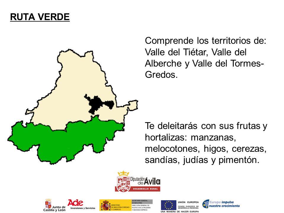RUTA VERDE Comprende los territorios de: Valle del Tiétar, Valle del Alberche y Valle del Tormes- Gredos. Te deleitarás con sus frutas y hortalizas: m