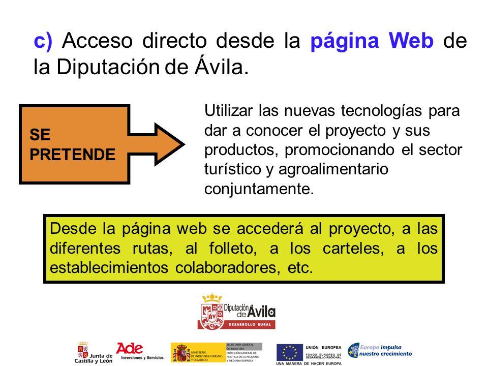 c) Acceso directo desde la página Web de la Diputación de Ávila. Utilizar las nuevas tecnologías para dar a conocer el proyecto y sus productos, promo