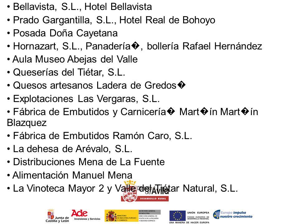 Bellavista, S.L., Hotel Bellavista Prado Gargantilla, S.L., Hotel Real de Bohoyo Posada Doña Cayetana Hornazart, S.L., Panadería, bollería Rafael Hern