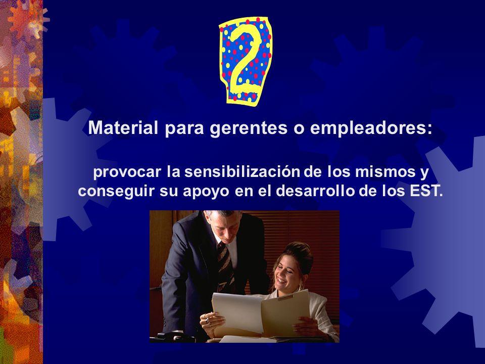 Material para gerentes o empleadores: provocar la sensibilización de los mismos y conseguir su apoyo en el desarrollo de los EST.