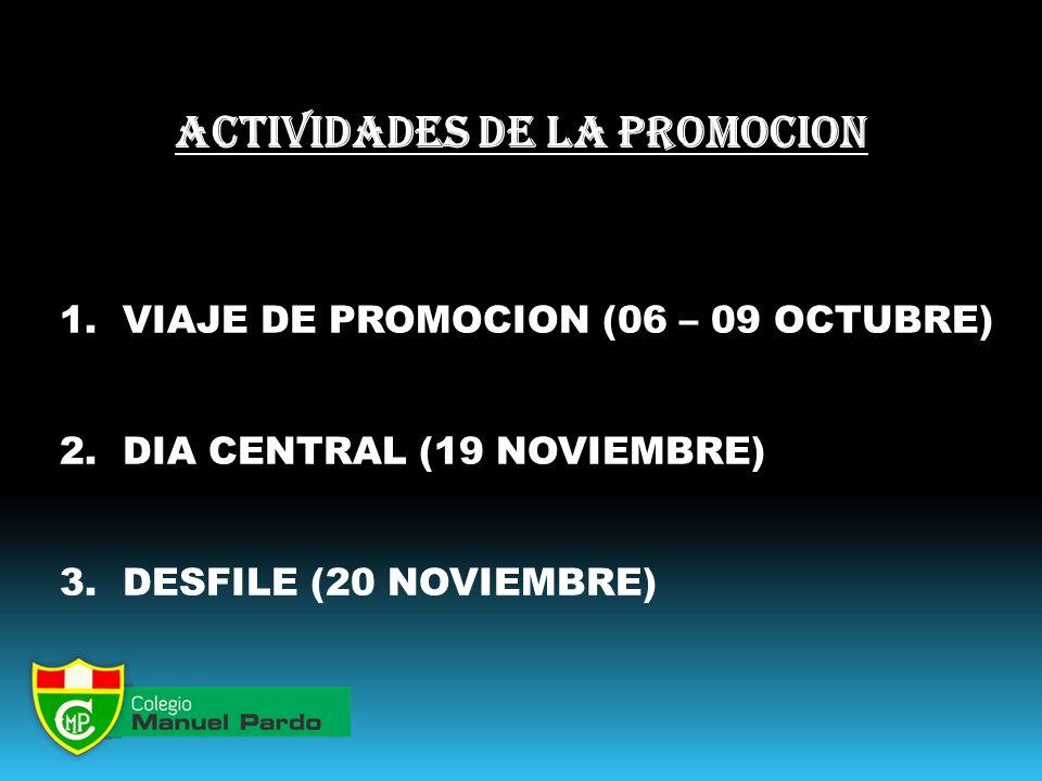1.VIAJE DE PROMOCION (06 – 09 OCTUBRE) 2. DIA CENTRAL (19 NOVIEMBRE) 3.