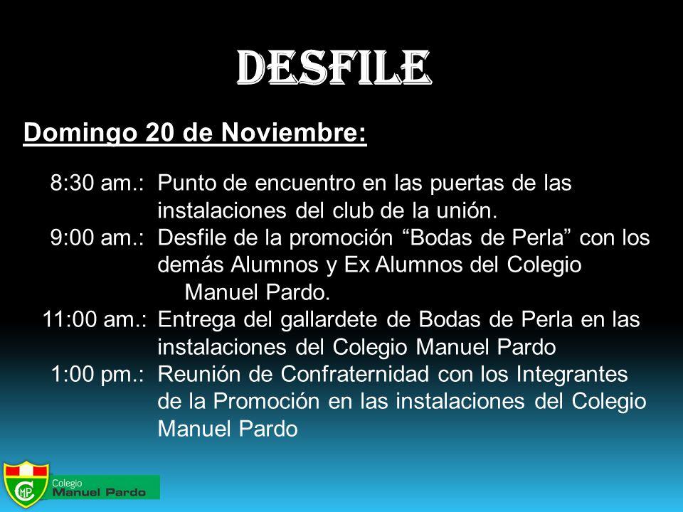 desfile Domingo 20 de Noviembre: 8:30 am.:Punto de encuentro en las puertas de las instalaciones del club de la unión.