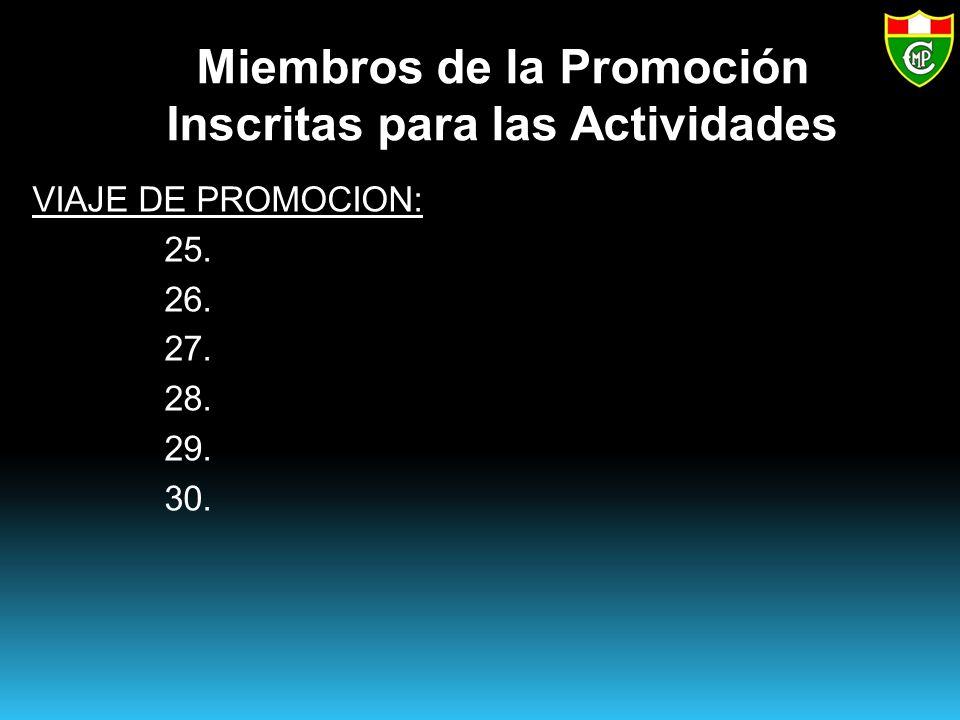 Miembros de la Promoción Inscritas para las Actividades VIAJE DE PROMOCION: 25. 26. 27. 28. 29. 30.