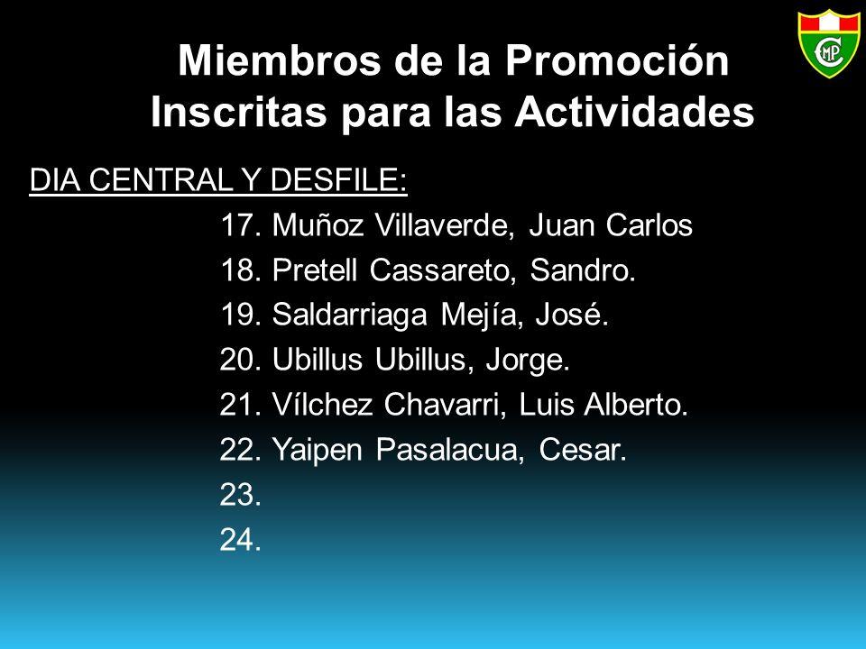 Miembros de la Promoción Inscritas para las Actividades DIA CENTRAL Y DESFILE: 17.