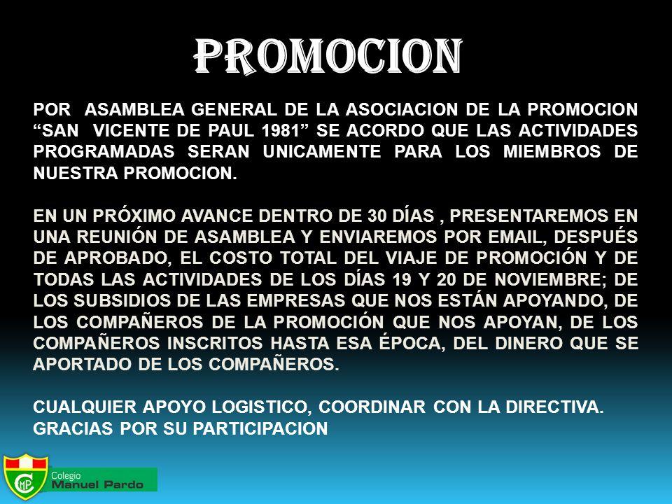PROMOCION POR ASAMBLEA GENERAL DE LA ASOCIACION DE LA PROMOCION SAN VICENTE DE PAUL 1981 SE ACORDO QUE LAS ACTIVIDADES PROGRAMADAS SERAN UNICAMENTE PARA LOS MIEMBROS DE NUESTRA PROMOCION.