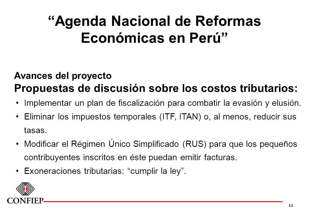 11 Agenda Nacional de Reformas Económicas en Perú Avances del proyecto Propuestas de discusión sobre los costos tributarios: Implementar un plan de fi