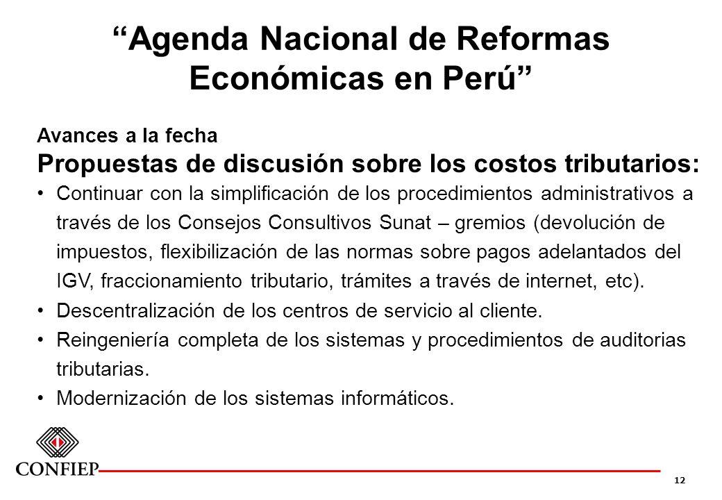 12 Agenda Nacional de Reformas Económicas en Perú Avances a la fecha Propuestas de discusión sobre los costos tributarios: Continuar con la simplifica
