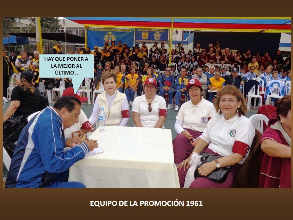 EQUIPO DE LA PROMOCIÓN 1961 HAY QUE PONER A LA MEJOR AL ÚLTIMO..