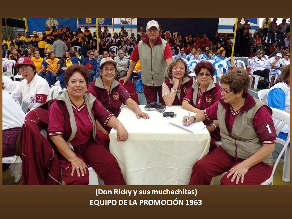 EQUIPO DE LA PROMOCIÓN 1963 (Don Ricky y sus muchachitas)