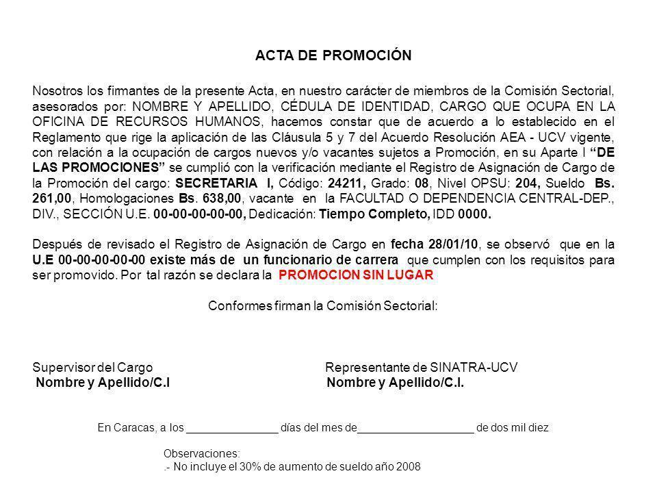 Nosotros los firmantes de la presente Acta, en nuestro carácter de miembros de la Comisión Sectorial, asesorados por: NOMBRE Y APELLIDO, CÉDULA DE IDE