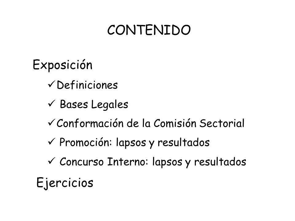 CONTENIDO Exposición Definiciones Bases Legales Conformación de la Comisión Sectorial Promoción: lapsos y resultados Concurso Interno: lapsos y result