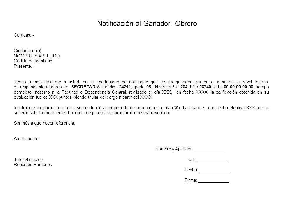 Notificación al Ganador- Obrero Caracas,.- Ciudadano (a) NOMBRE Y APELLIDO Cédula de Identidad Presente.- Tengo a bien dirigirme a usted, en la oportu