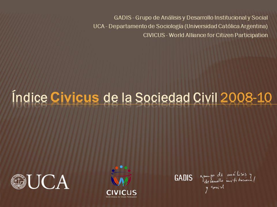GADIS - Grupo de Análisis y Desarrollo Institucional y Social UCA - Departamento de Sociología (Universidad Católica Argentina) CIVICUS - World Alliance for Citizen Participation