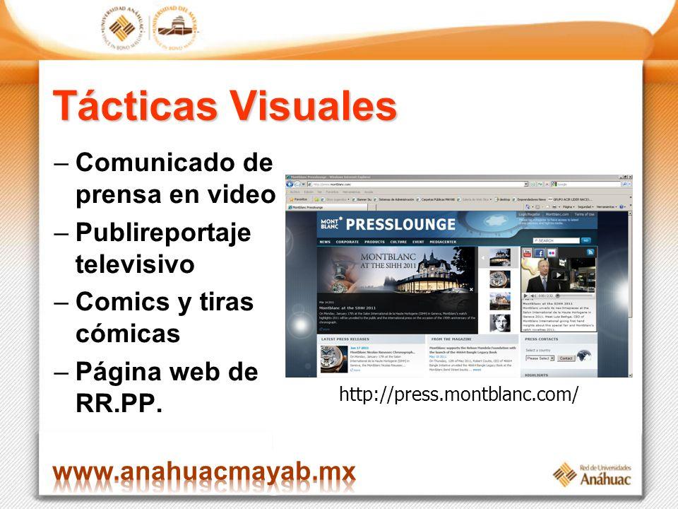 Tácticas Visuales –Comunicado de prensa en video –Publireportaje televisivo –Comics y tiras cómicas –Página web de RR.PP. http://press.montblanc.com/