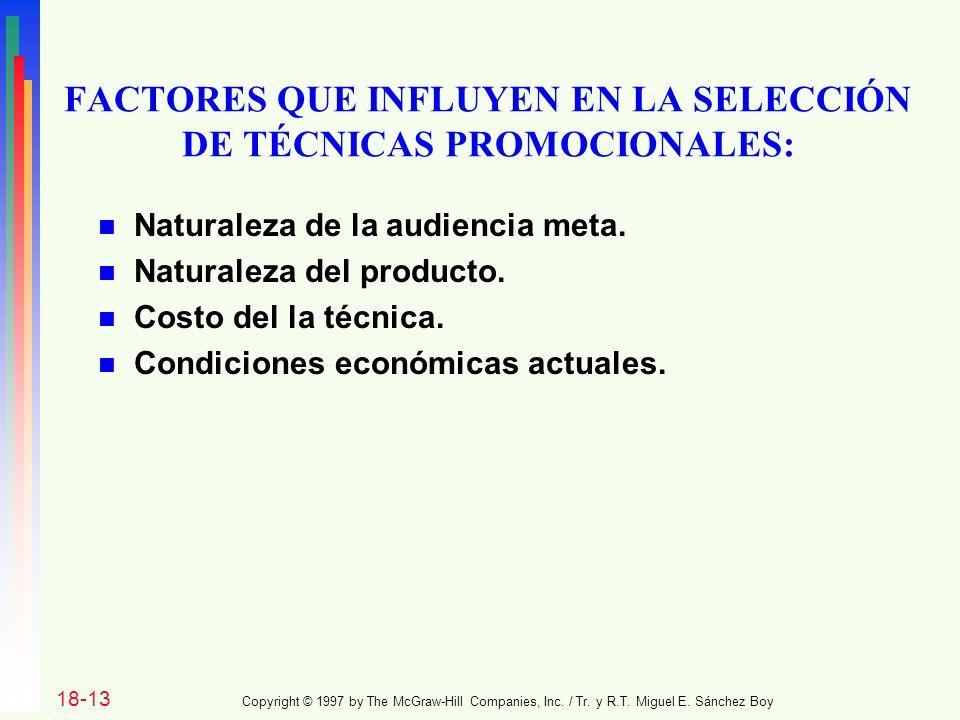 FACTORES QUE INFLUYEN EN LA SELECCIÓN DE TÉCNICAS PROMOCIONALES: n Naturaleza de la audiencia meta.